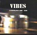 Vibes Studiotapes 1998 – 2000